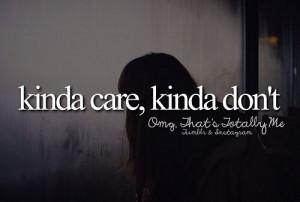 kinda care , kinda dont