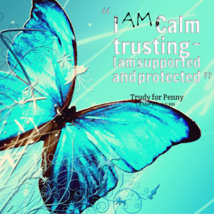 Quotes Picture: i am calm trusting ~ i am supported and protected