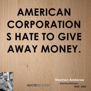 Stephen Ambrose Money Quotes