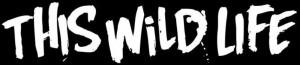 Lyrics This Wild Life Band