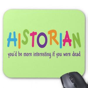 Funny Historian Quote Rainbow Job Gift Mousepad