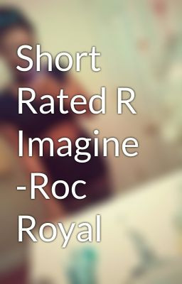 Short Rated R Imagine -Roc Royal