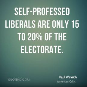 paul-weyrich-paul-weyrich-self-professed-liberals-are-only-15-to-20 ...