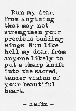 ... knife into your sacred, tender vision of your beautiful heart