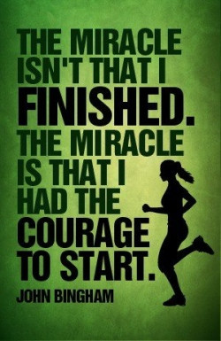 The Miracle Is That I Had the Courage to Start