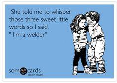 Welder love