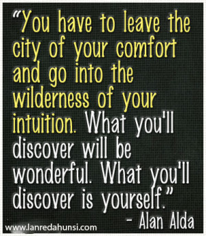 ... city-of-your-comfort-and-go-into-the-wilderness-of-your-intuition.jpg