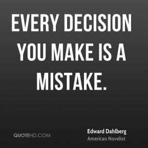 More Edward Dahlberg Quotes