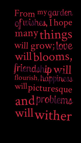 Quotes Picture: from my garden of wishes, i hope many things will grow ...