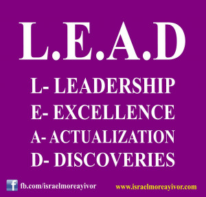 Leadership Excellence is Actualization of Discoveries (L.E.A.D)