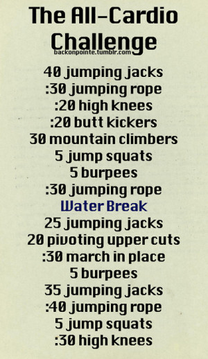 An all-cardio workout challenge! If you need more water breaks, go ...