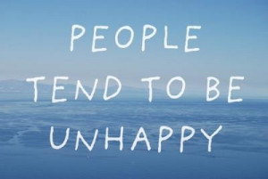 People tend to be unhappy
