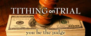 As we continue our series ' Tithing on Trial ', let's evaluate ...