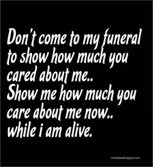 to show how much you cared about me.. Show me how much you care ...