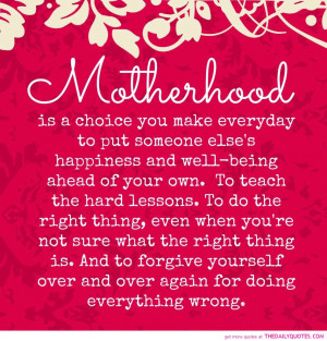... Else's Happiness And Well -Being Ahead Of Your Own - Mother Quote