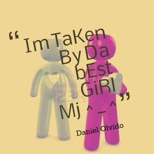 Quotes Picture: im taken by da best girl mj