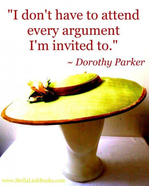 don't have to attend every argument I'm invited to.