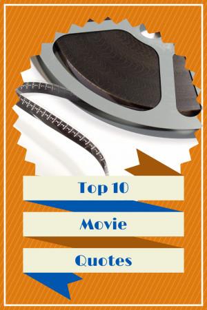 Top 10 Movie Quotes