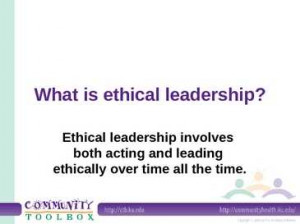 what is ethical leadership ethical leadership involves what is ethical
