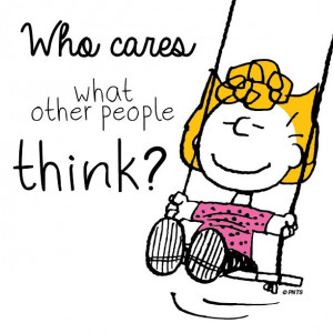 Who cares what other people think?: Quotes, Charli Brown, Who Care, Dr ...