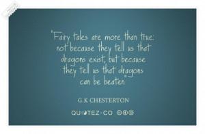 Fairy tales are true quote