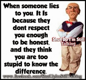 For every good reason there is to lie, there is a better reason to ...