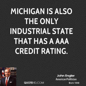Michigan is also the only industrial state that has a AAA credit ...