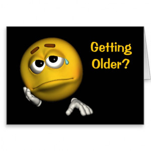 Getting Old Smiley Face Funny Birthday Card