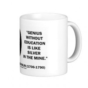Benjamin Franklin Genius Without Education Quote Coffee Mug