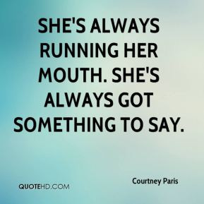 People Running Their Mouth Quotes