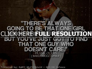 rapper, frank ocean, quotes, sayings, for girls, relationship