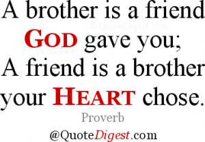 Brother quote: A brother is a friend God gave you; A friend is a ...