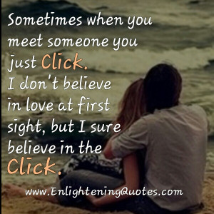 Sometimes when you meet someone you just click