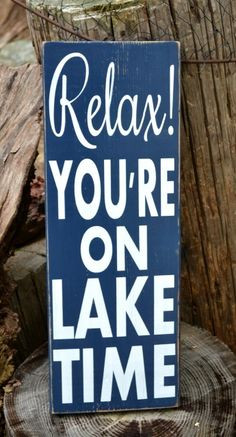 Decor, Lake House Sign, Relax You're On Lake Time Wood Sign Lake Quote ...