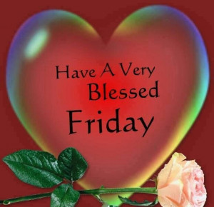 Have A Blessed Friday Quotes Blessed friday