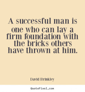 Diy picture quotes about success - A successful man is one who can lay ...