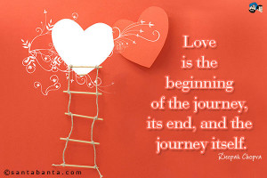 Love Journey Quotes Love is the beginning of