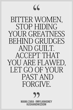 Bitter women stop hiding your greatness behind grudges and guilt ...