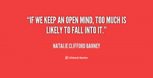 quote-Natalie-Clifford-Barney-if-we-keep-an-open-mind-too-116408_1.png