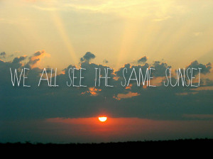 The Outsiders Quotes Sunset We all see the same sunset by