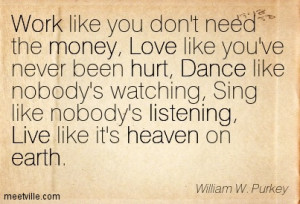 ... Nobody's Watching, Live Like It's Heaven On Earth - Earth Quotes