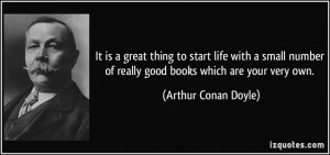 It is a great thing to start life with a small number of really good ...