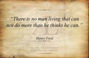 ... Men Living That Can Not Do More Than He Thinks He Can - Belief Quote