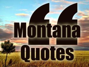 Montana Quotes File Photo