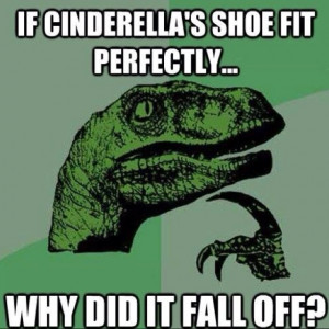 Cinderella...Something to ponder... Lol