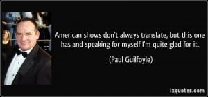 More Paul Guilfoyle Quotes