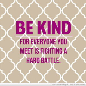 be kind, cute, inspirational, love, pretty, quote, quotes