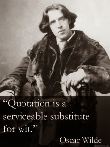 """OscarWilde once famously said, """"Sarcasm is the lowest form of wit ..."""