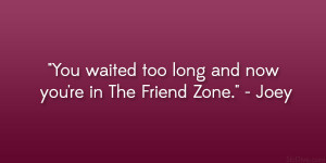 Go Back > Gallery For > Friend Zone Quotes For Guys