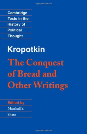The Conquest of Bread and Other Writings (Cambridge Texts in the ...